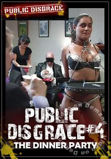 Public Disgrace #4 -The Dinner Party